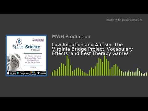 Low Initiation And Autism, The Virginia Bridge Project, Vocabulary Effects, And Best Therapy Games