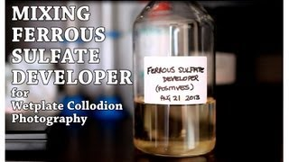 Mixing Ferrous Sulfate Developer for Wetplate Collodion Photography