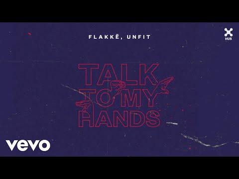 Flakkë, UnFit - Talk To My Hands (Pseudo Video)
