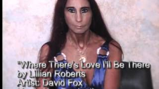 Where There's Love I'll Be There by Lillian Roberts.wmv Thumbnail
