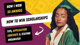 How to Get Scholarships For College | Winning Tips, Application Contents  & Organization!!
