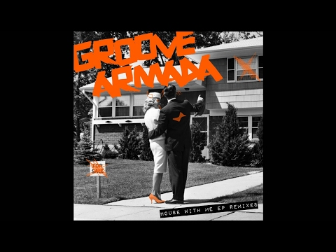 Groove Armada - House That (Re-Housed)...