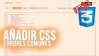 BloggerTips: Añadir CSS en Blogger, errores comunes