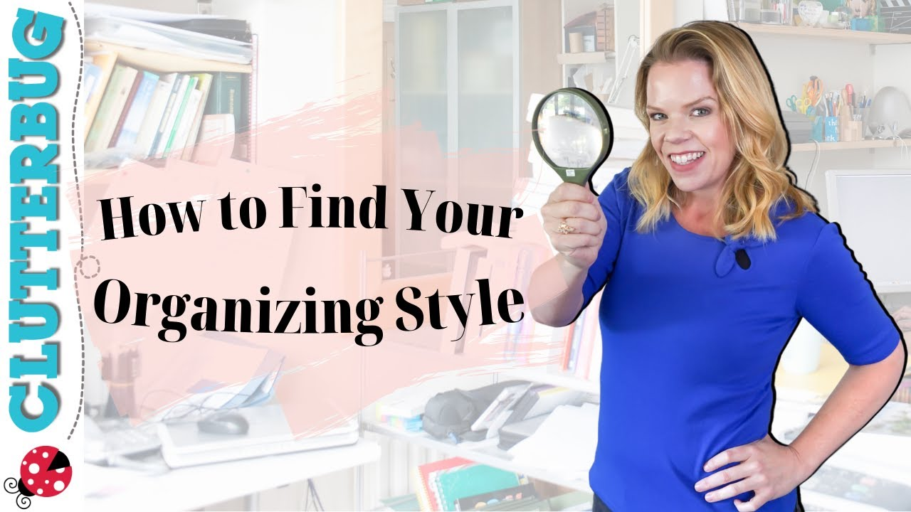 How to determine your unique Organizing Style (by surveying your home)