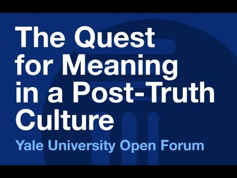 The Quest for Meaning in a Post-Truth Culture