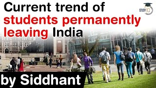 Indian Students Abroad are becoming Non Returning Indians - Why it is a matter of concern for India?
