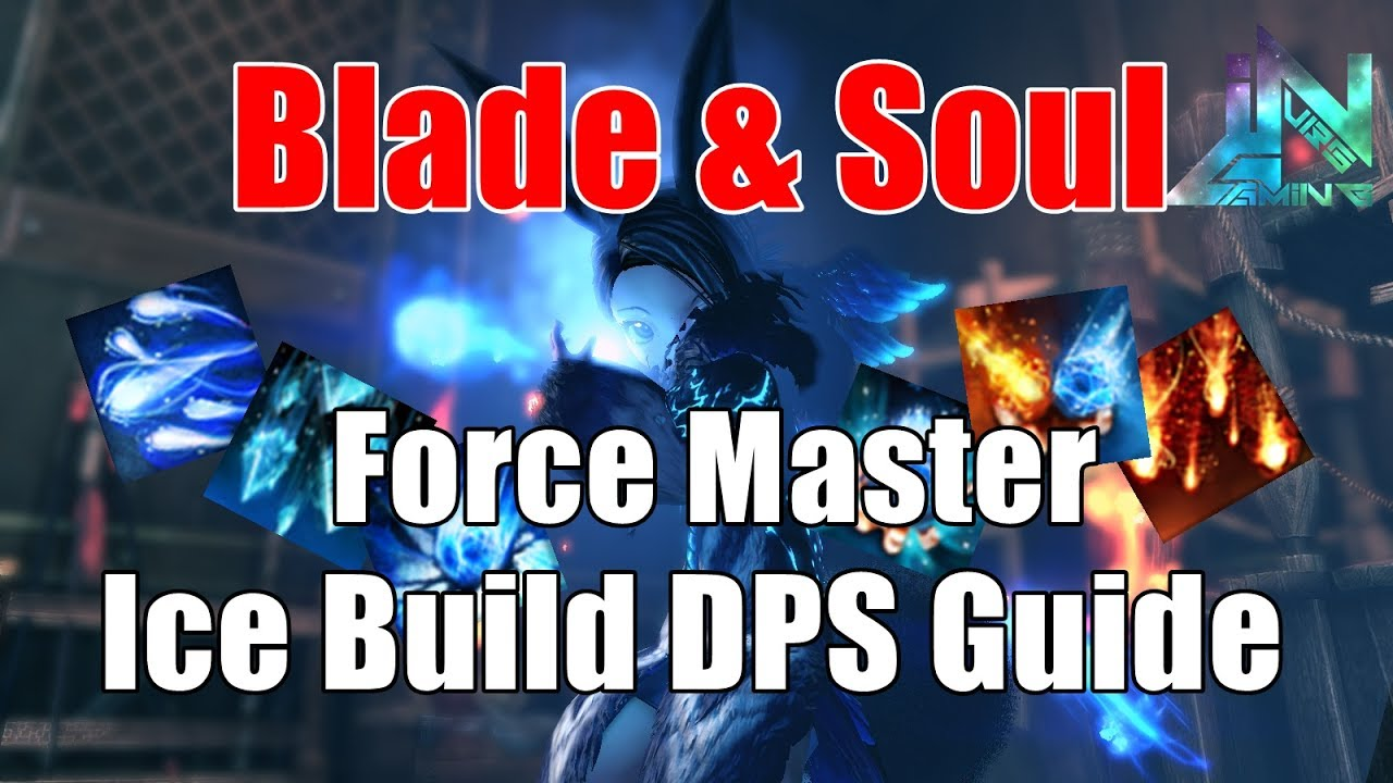 Blade Soul Force Master Ice Build Basic Dps Guide Howtoplay