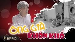 Phim ca nhc NG GI KHN KH | MV Parody | Trung Rui - Thng Cin