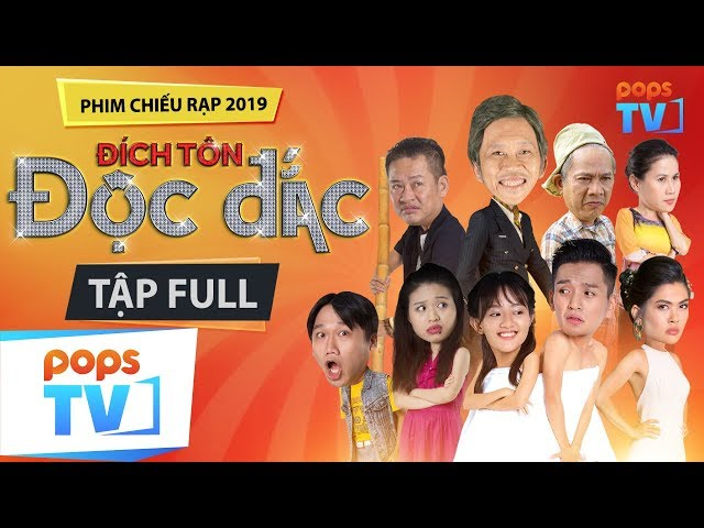 Phim Hài Hoài Linh Chiếu Rạp 2019   Đích Tôn Độc Đắc   Trung Dân, Hứa Minh Đạt, Lâm Vĩ Dạ  POPSTV