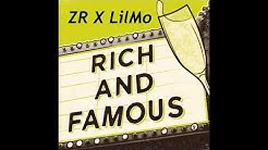 "ZR X LilMo ""Rich And Famous"" NEW!!"