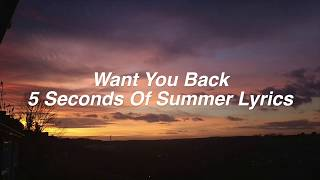 Want You Back || 5 Seconds Of Summer Lyrics
