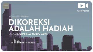 110. DIKOREKSI ADALAH HADIAH (1 menitan!) - Ustadz Muhammad Nuzul Dzikri, Lc