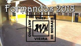 FORMANDOS 2018 EMEF. Antônio Vieira de Moraes