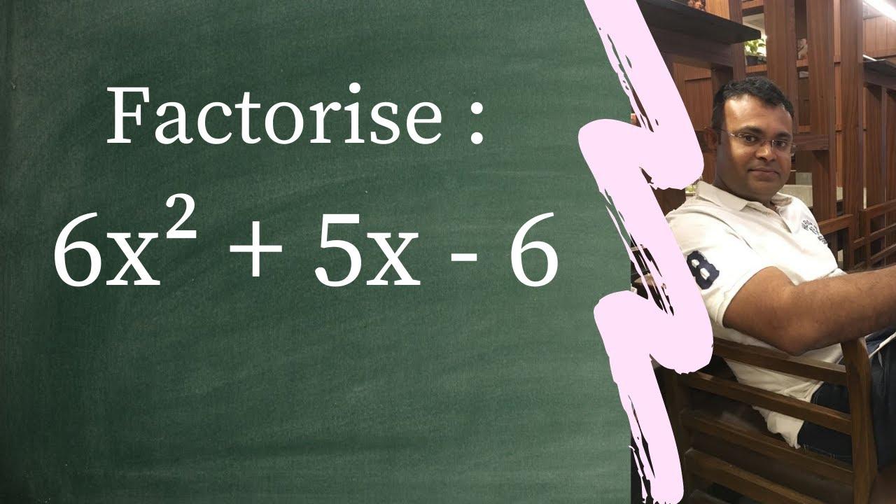 Download Factorise : 6x2 + 5x - 6