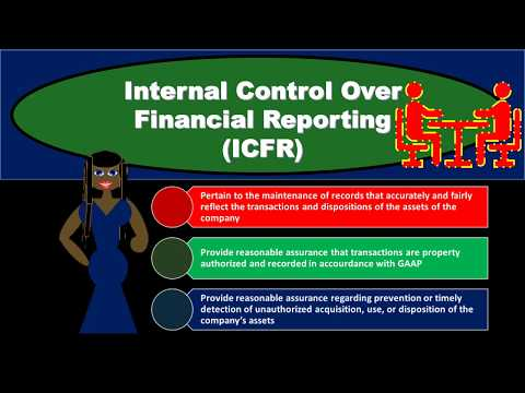 Internal Control Over Financial Reporting  (ICFR)