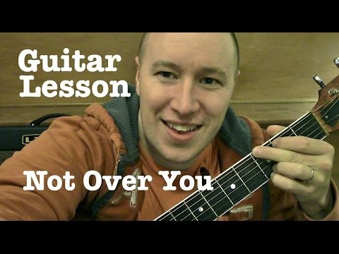 Not Over You - Guitar Lesson - Gavin Degraw (Todd Downing)