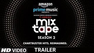 T-SERIES MIXTAPE SEASON 2 Trailer l Bhushan Kumar | Abhijit Vaghani | Ahmed Khan thumbnail