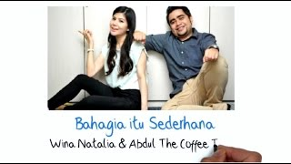 Wina Natalia & Abdul The Coffee Theory - Bahagia Itu Sederhana (Lirik)