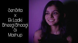 Señorita x Ek Ladki Bheegi Bhaagi Si Mashup by Manori Sangani