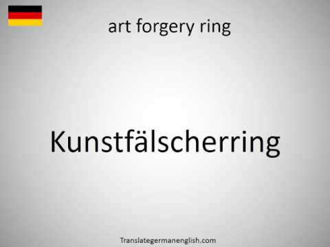 How to say art forgery ring in German?