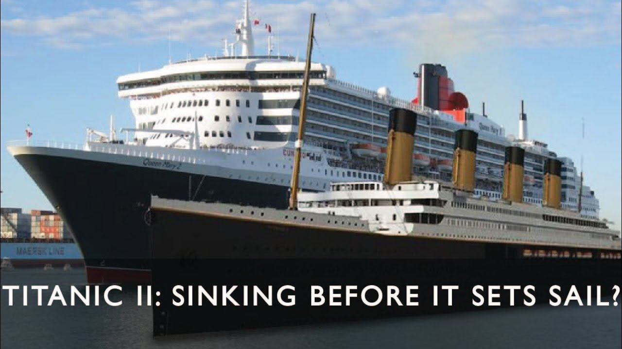 The Titanic II: Sinking Before it Sets Sail? - YouTube