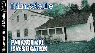 Haunted Hinsdale House Paranormal Investigation!