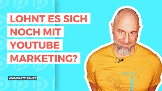 Lohnt es sich noch mit YouTube Marketing? - Macht YouTube Marketing 2020 noch Sinn?