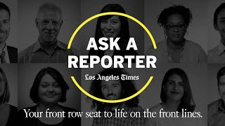 Ask a Reporter: Howard Blume and Paloma Esquivel