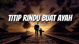 Download lagu Betrand Peto - Titip Buat Ayah (Official Lyrics)