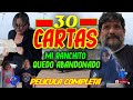30 Cartas Mi Ranchito quedo abandonado = Pelicula Completa==
