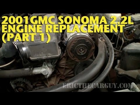 2001 gmc sonoma 2 2l engine replacement (part 1) -ericthecarguy - youtube