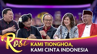 Kami Tionghoa, Kami Cinta Indonesia - ROSI (Bag 5)