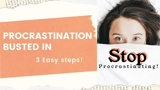 Stop Procrastinating with 3 Simple Steps