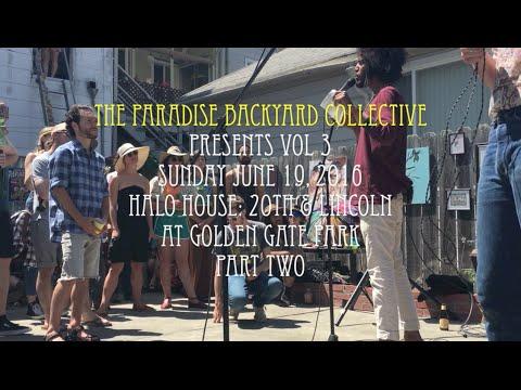 BACKYARD PARADISE VOL3 JUNE 19, 2016 SAN FRANCISCO PART TWO