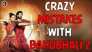 Bahubali 2 Full Movie Mistakes In Hindi 2018 |Crazy Mistakes With Bahubali 2