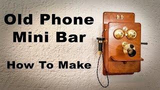 Old Phone Mini Bar How to Make