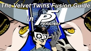 The Easiest Fusion Guide for the Velvet Room Twins [The Strength] [NOT FOR ROYAL]