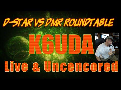 K6UDA live - D-Star vs DMR roundtable