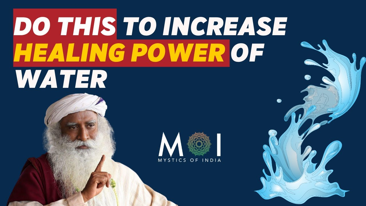 Sadhguru - How To Use Water To Improve Your Well-being | Mystics Of India