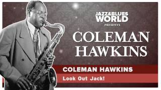 Coleman Hawkins - Look Out Jack!