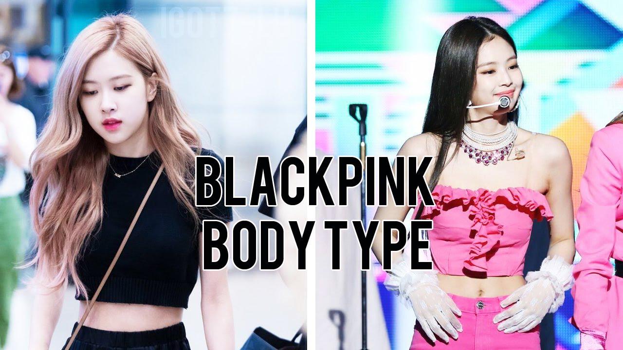 Kpop Blackpink Body Type Youtube