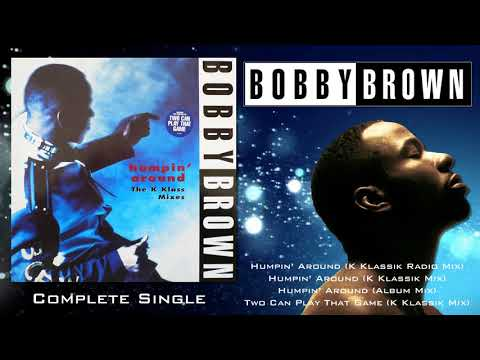 Bobby Brown - Humpin' Around (Full Single Inc. K Klassik Mixes & Two Can Play That Game) [HD]