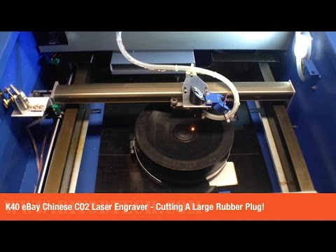 K40 eBay Chinese CO2 Laser Engraver  - Cutting A Large Rubber Plug!