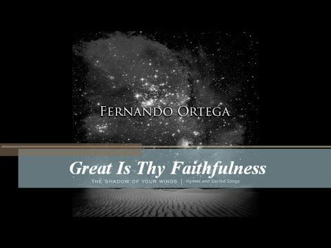 Great Is Thy Faithfulness - Fernando Ortega (Audio 444Hz)