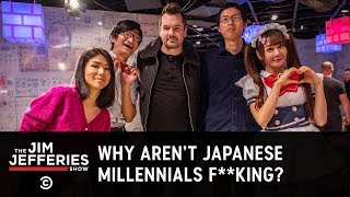 Japanese Millennials Aren't Having Sex - The Jim Jefferies Show