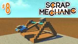 Scrap Mechanic #8 - Human Catapult!