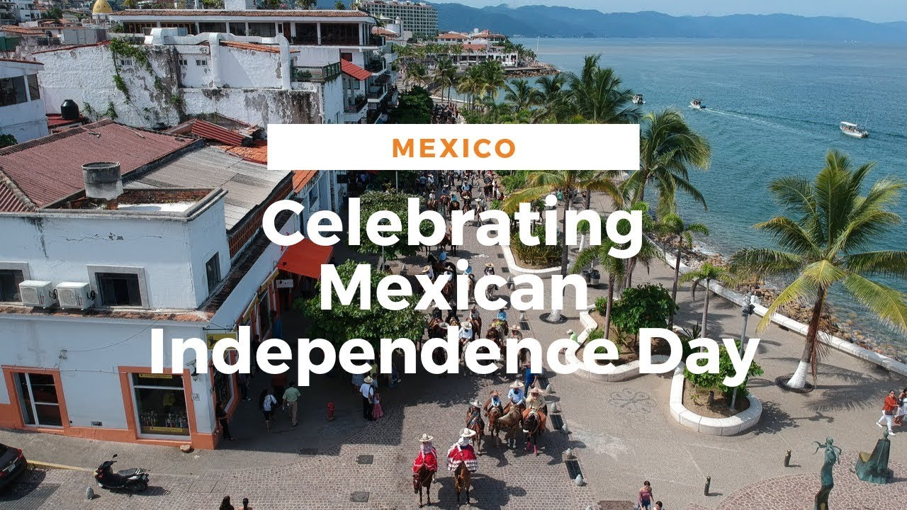 Mexican Independence Day: A Cultural Celebration - Vallarta ...