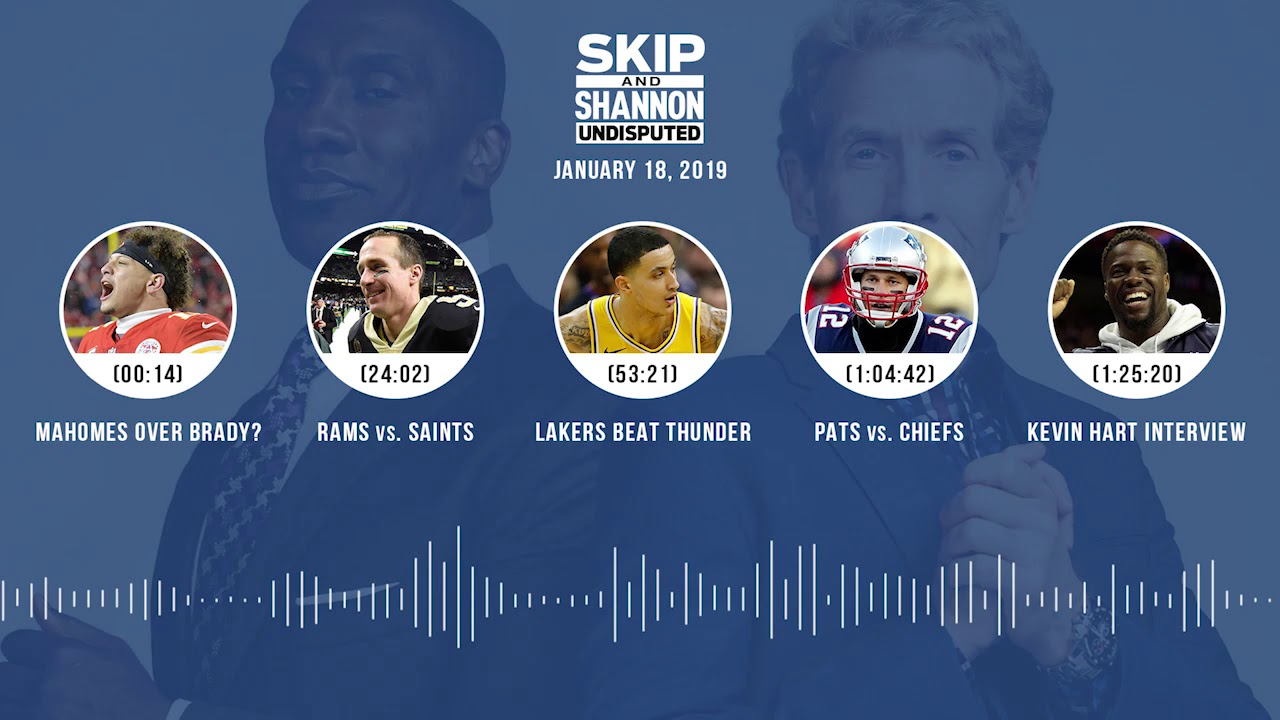 UNDISPUTED Audio Podcast (01.18.19) with Skip Bayless, Shannon Sharpe & Jenny Taft   UNDISPUTED