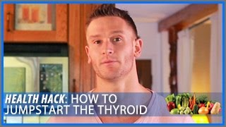 How to Jumpstart Your Thyroid: Health Hack- Thomas DeLauer