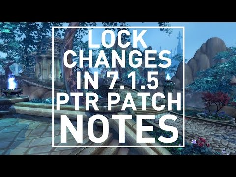 Going over the Warlock 7.1.5 PTR Patch Notes!